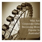 Why Are Corporate Gifts Becoming More Popular In Australia?