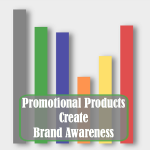 Using Promotional Products To Create Brand Awareness