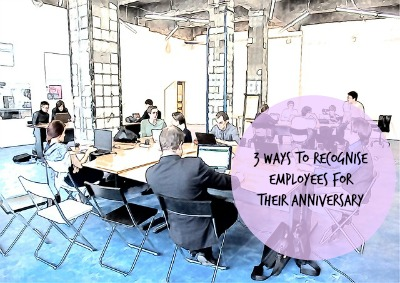 3 Ways to Recognise Employees for Their Anniversary