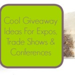 Cool Giveaway Ideas For Expos, Trade Shows and Conferences